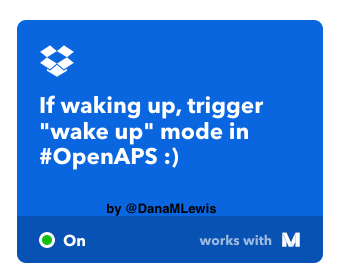 "Automating ""wake up"" mode with IFTTT and #OpenAPS to blunt morning"