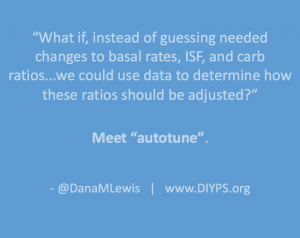 What if we could use data to determine basal rates, ISF and carb ratio? Meet autotune