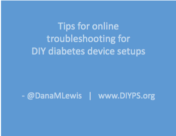 Tips_online_troubleshooting_DIY_diabetes_DanaMLewis