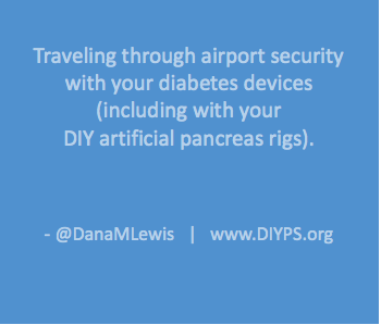 Traveling through airport security with your diabetes devices and artificial pancreas rigs (#OpenAPS)