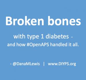Broken_bones_type_1_diabetes_trimalleolar_fracture_OpenAPS_DanaMLewis