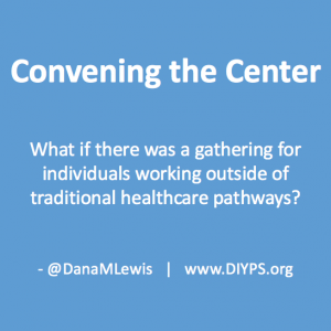 Convening The Center: What if there was a gathering for individuals working outside of traditional healthcare pathways?