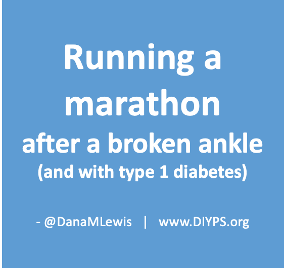 running a marathon after a broken ankle and with type 1 diabetes